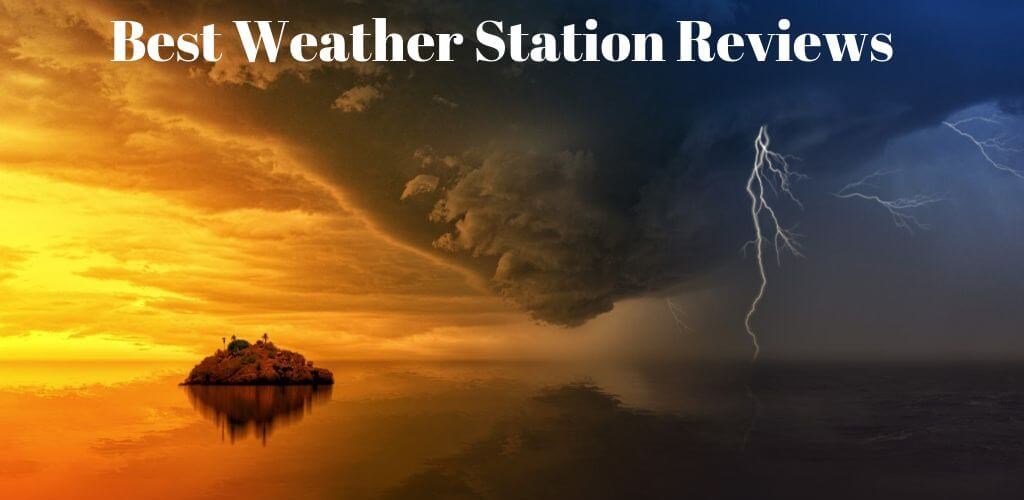 Best Weather Station Reviews