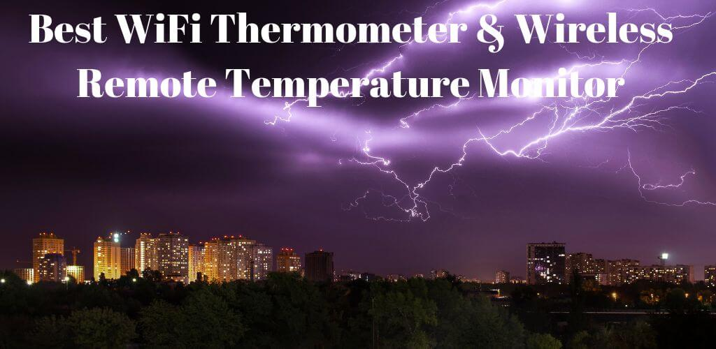 Best WiFi Thermometer & Wireless Remote Temperature Monitor